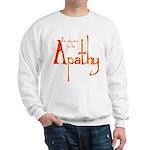 Apathy Sweatshirt