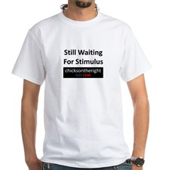 Still Waiting on Stimulus White T-Shirt