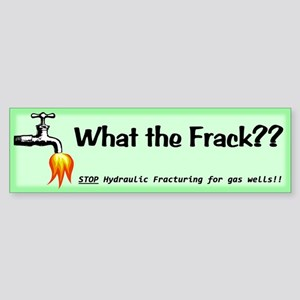 What the Frack Green Sticker (Bumper)