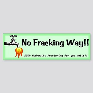 No Fracking Way Green Sticker (Bumper)
