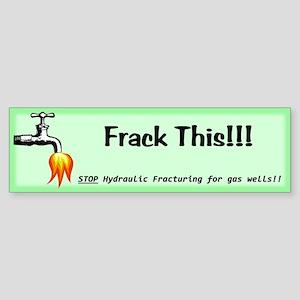 Frack This Green Sticker (Bumper)