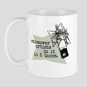 VO artists do it in 2 takes Mug
