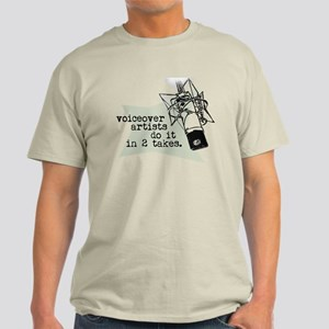 VO artists do it in 2 takes Light T-Shirt