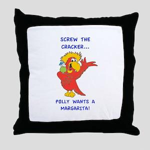 Screw the Cracker, Polly Wants a Margarita! Throw