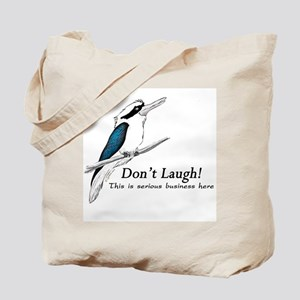 Don't Laugh! Kookaburra Tote Bag