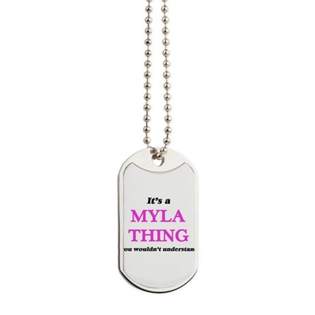 It's a Myla thing, you wouldn't u Dog Tags
