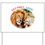 Eat Prey. Love. Yard Sign