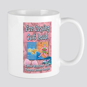 For Crying Out Loud Mugs