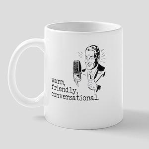 Warm, friendly... Mug