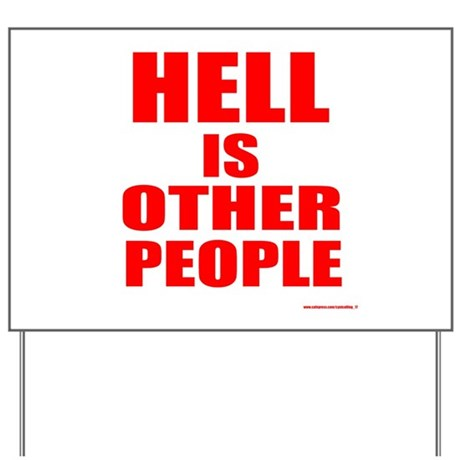 What is hell? Yard Sign