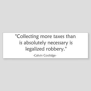 Calvin Coolidge Quote taxes Sticker (Bumper)