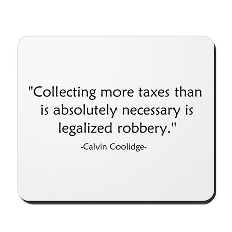 Calvin Coolidge Quote taxes Mousepad