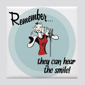 They can hear the smile! Tile Coaster