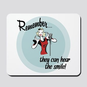 They can hear the smile! Mousepad
