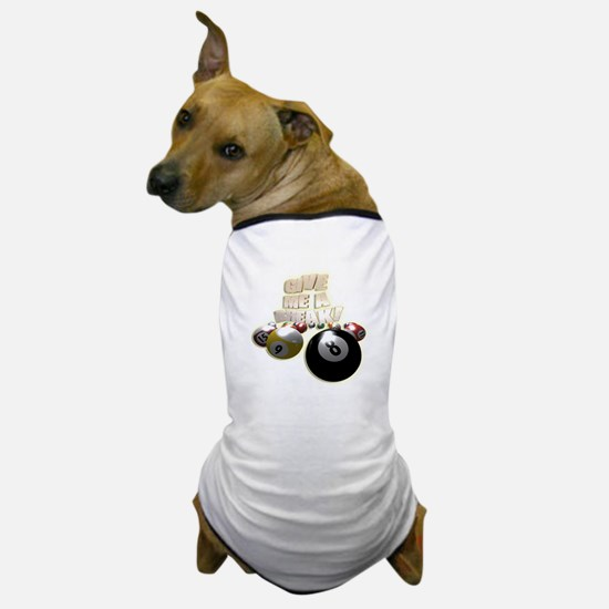 Give Me A Break Dog T-Shirt