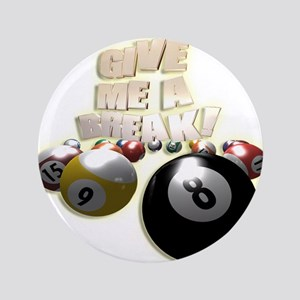 "Give Me A Break 3.5"" Button"