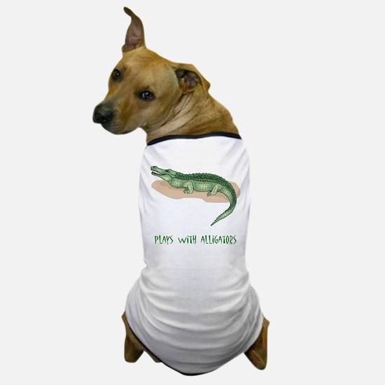 Plays With Alligators Dog T-Shirt