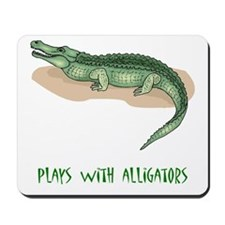 Plays With Alligators Mousepad