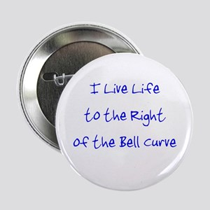 "Right of the Bell Curve 2.25"" Button"