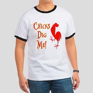 Chicks Dig Me Ringer T