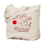 Get Your Ass To Mars Tote Bag
