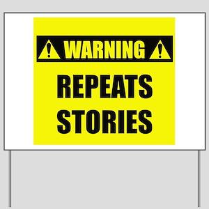 WARNING: Repeats Stories Yard Sign