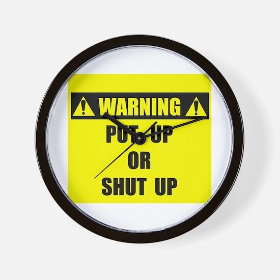 WARNING: Put Up Or Shut Up Wall Clock