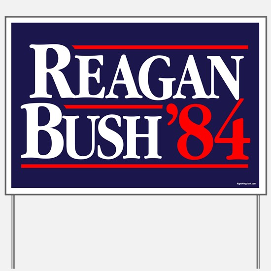 Reagan Bush '84 Campaign Yard Sign