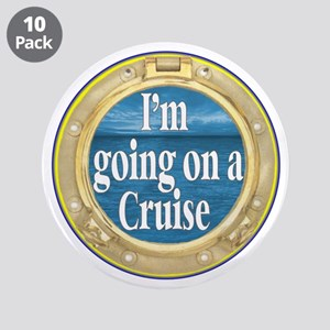 """I'm going on a Cruise 3.5"""" Button (10 pack)"""