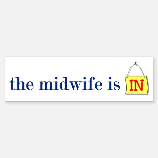 The Midwife Is In Bumper Bumper Bumper Sticker