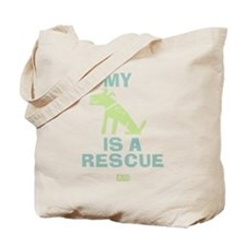 My Dog Is a Rescue Tote Bag