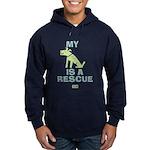 My Dog Is A Rescue Hoodie (dark) Sweatshirt