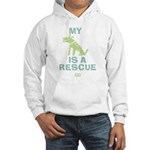 My Dog Is A Rescue Hooded Sweatshirt