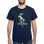 My Dog Is A Rescue Dark T-Shirt