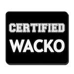 Certified Wacko Mousepad