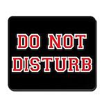 Do Not Disturb Mousepad