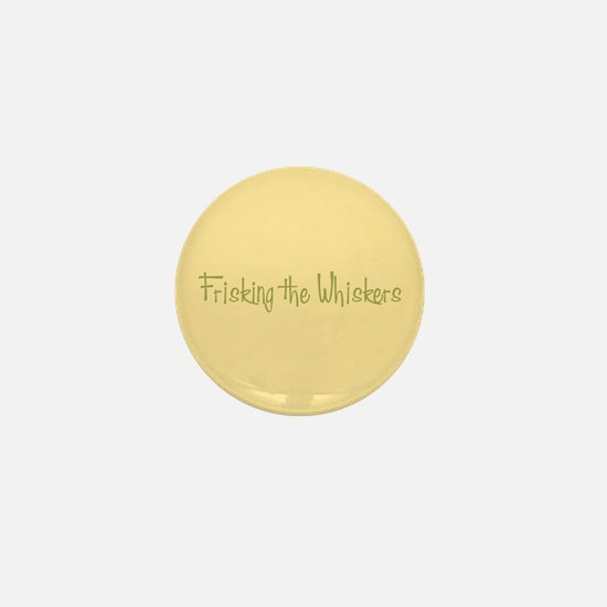 Frisking the Whiskers Mini Button