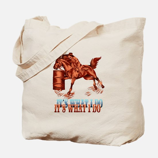 Barrel Racing_It's what I do Tote Bag
