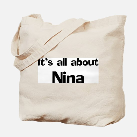 It's all about Nina Tote Bag