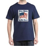 Rick Perry is my hero Dark T-Shirt