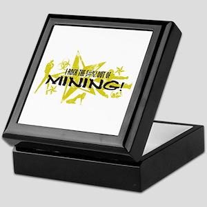 I ROCK THE S#%! - MINING Keepsake Box