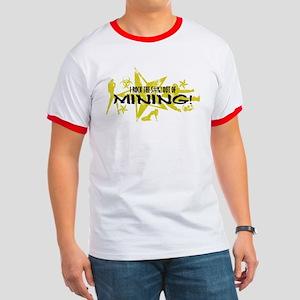 I ROCK THE S#%! - MINING Ringer T