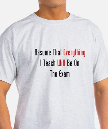 Everything Will Be On The Exa T-Shirt
