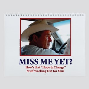 George Bush - Miss Me Yet?? Wall Calendar