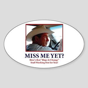 George Bush - Miss Me Yet?? Sticker (Oval)