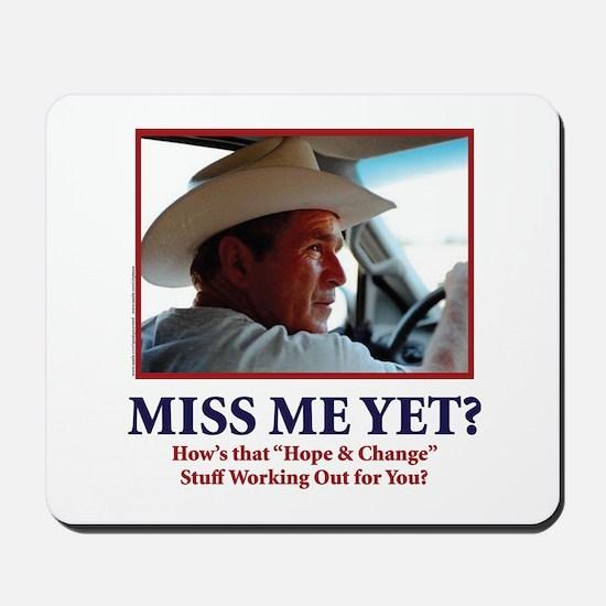 George Bush - Miss Me Yet?? Mousepad