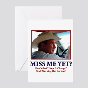 George Bush - Miss Me Yet?? Greeting Card