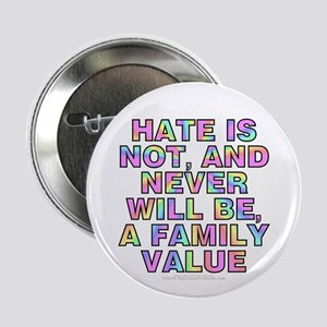 """Hate is not, and never will be... (2.25"""" button)"""