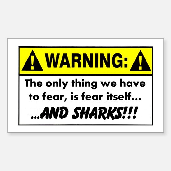 Fear of Sharks - Warning Sticker (Rectangle)
