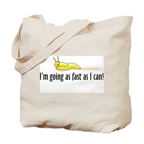 I'm going as fast as I can! Tote Bag
